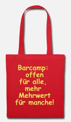 """Ein Beutel mit der Aufschrift """"Barcamp, offen für alle, mehr Mehrwert für manche"""""""