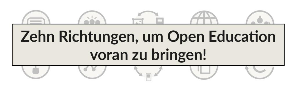 Zehn Richtungen, um Open Education voran zu bringen!