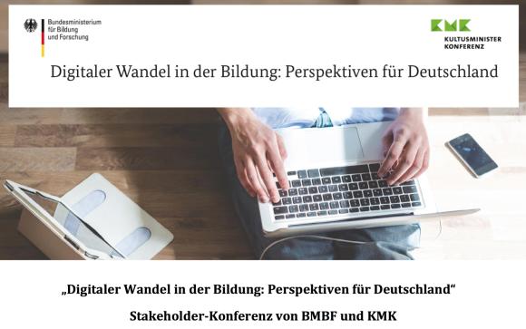 """""""Stakeholder-Konferenz"""" von KMK und BMBF (Ausschnitt aus der Einladung: """"Digitaler Wandel in der Bildung: Perspektiven für Deutschland"""" Stakeholder-Konferenz von BMBF und KMK"""")"""